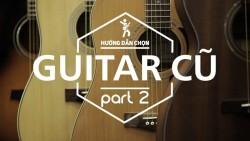 chọn guitar cũ
